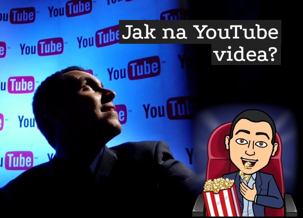 Jak na YouTube videa?