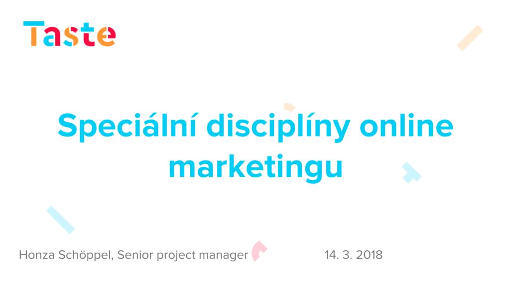 Prezentace UJEP - Speciální disciplíny online marketingu